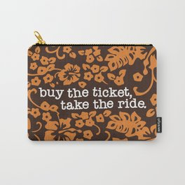 """buy the ticket, take the ride."" - Hunter S. Thompson (Brown) Carry-All Pouch"