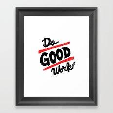 Do Good Work Framed Art Print