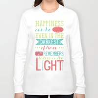 happiness Long Sleeve T-shirts featuring Happiness by Dorothy Leigh