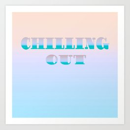 CHILLING OUT  2 Art Print