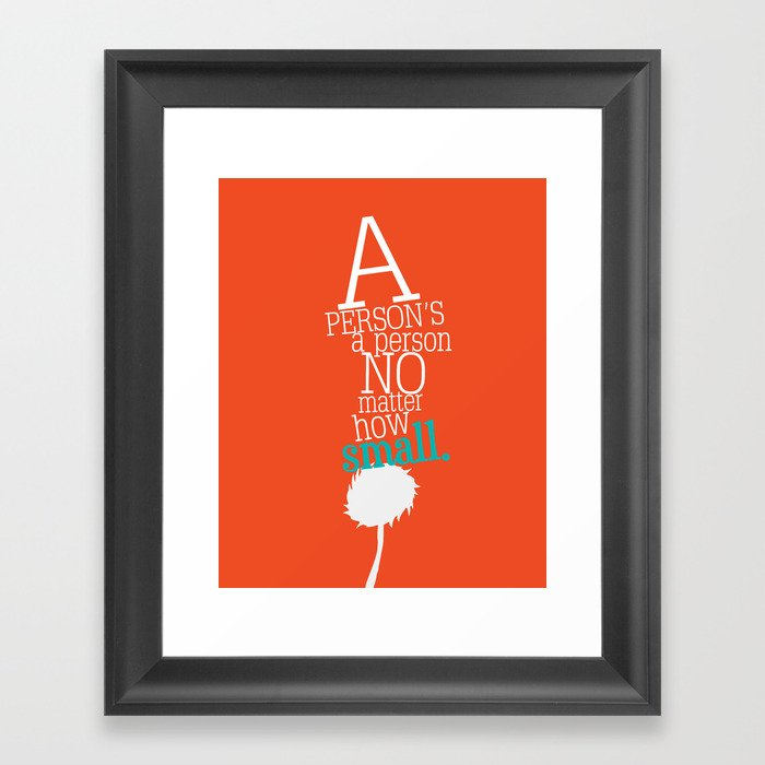 a person\'s a person no matter how small Framed Art Print by ...