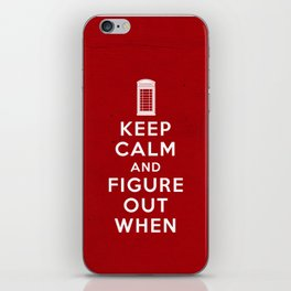 Keep Calm and Figure Out When iPhone Skin