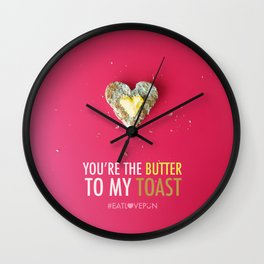 You're the Butter to My Toast Wall Clock