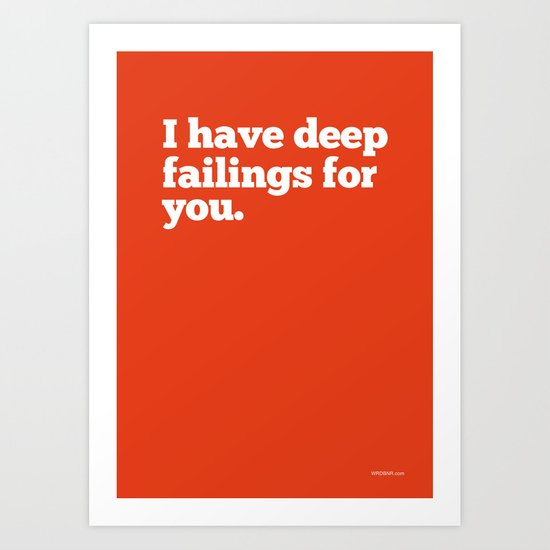 Deep Failings For You Art Print