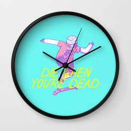 Die Later Wall Clock