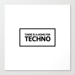 Home For Techno | Electronic Music Gift Idea Canvas Print