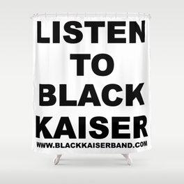 Listen to Black Kaiser Shower Curtain
