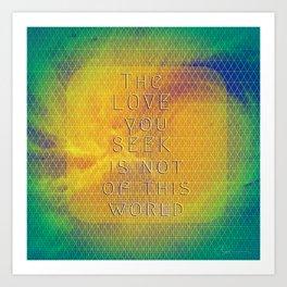 The Love You  Seek Art Print