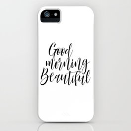 Calligraphy Print - Good Morning Beautiful iPhone Case