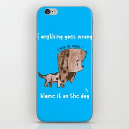 Blame It On The Dog iPhone Skin