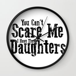 I Have ThreeDaughters Fuuny Dad Father Day Gift Wall Clock