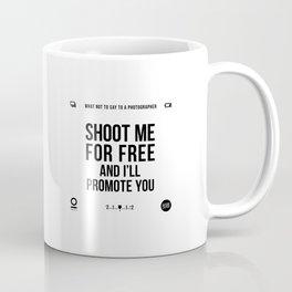 Shoot me for free Coffee Mug