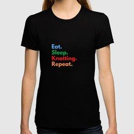 Eat. Sleep. Knotting. Repeat. T-shirt