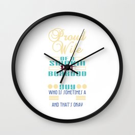 Proud Wife Of A Smokin' Hot Bearded Chubby Guy Who is SOmetimes A Jerk And That's Okay T-shirt Desig Wall Clock