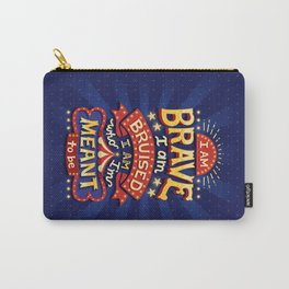 I Am Brave Carry-All Pouch