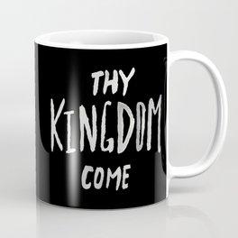 Thy Kingdom Come II Coffee Mug