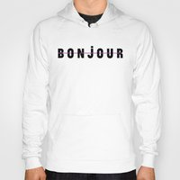bonjour Hoodies featuring Bonjour by Galaxy Eyes