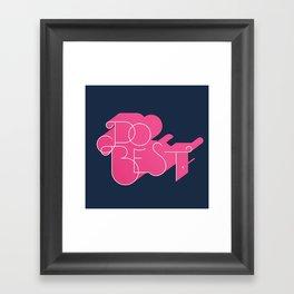 Do Best Framed Art Print