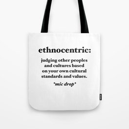 Ethnocentric Tote Bag
