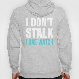 I DON'T STALK, I BAE-WATCH (Black) Hoody
