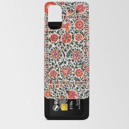 Shakhrisyabz Suzani  Uzbekistan Antique Floral Embroidery Print Android Card Case