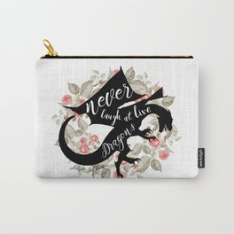 Never Laugh At Live Dragons Carry-All Pouch