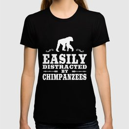 Easily Distracted By Chimpanzees Funny C T-shirt