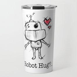 Little Robot Hug Anyone? Travel Mug