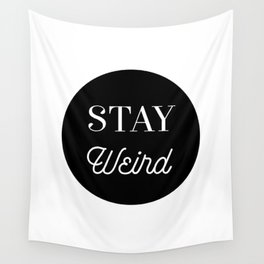Minimalist Black and White Stay Weird Print Wall Tapestry