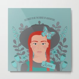 Anne of Green Gables: Destined to be the Bride of Adventure Metal Print