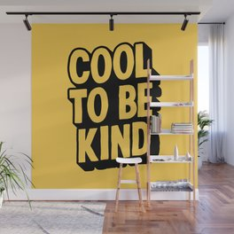 COOL TO BE KIND yelow and black Wall Mural