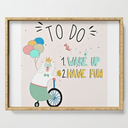 Wake up and have fun! Serving Tray