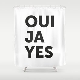 Oui, Ja, Yes Shower Curtain
