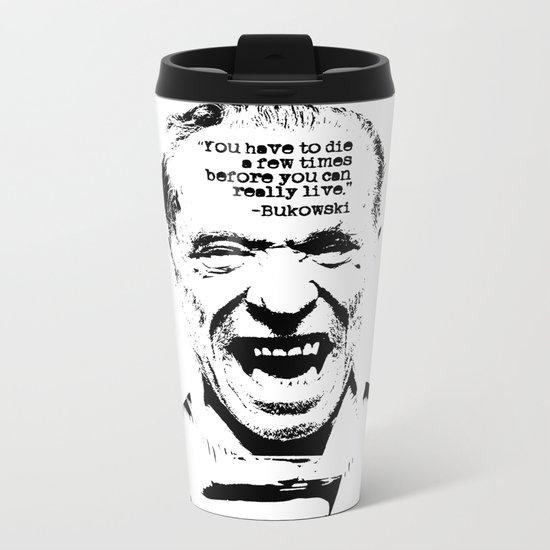 Charles Bukowski Quote Life Metal Travel Mug
