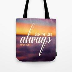 Seek the Lord, Always.  Tote Bag
