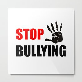 STOP BULLYING Metal Print
