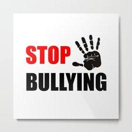 STOP BULLYING Metal Print