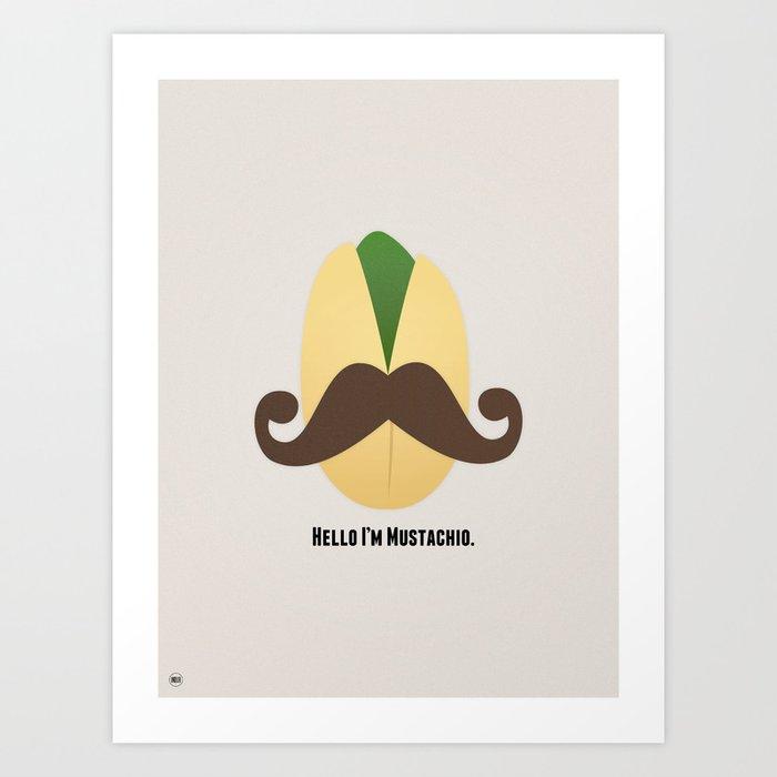 Hello I'm Mustachio Art Print