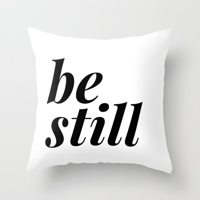be still my soul (1 of 2) Throw Pillow