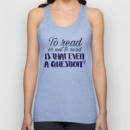 To read or not to read... Unisex Tank Top