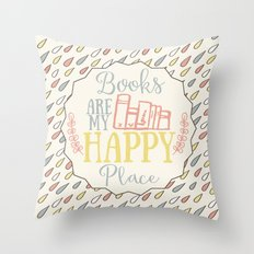 Books Are My Happy Place - Colorful Throw Pillow
