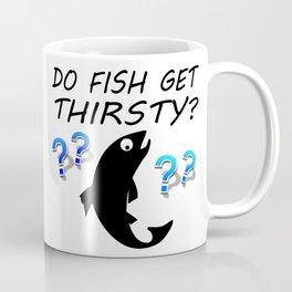 Do Fish Get Thirsty? Coffee Mug