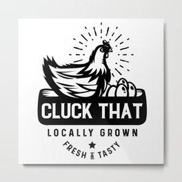 cluck that Metal Print
