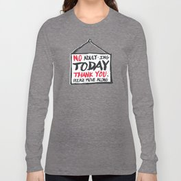 No Thank You Long Sleeve T-shirt
