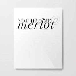 You had me at merlot. Metal Print