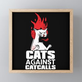 Cats Against Catcalls Gender Equality Kitty Lovers Framed Mini Art Print