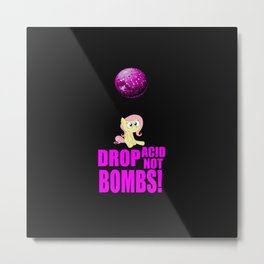 Drop acid not bombs funny quote Metal Print