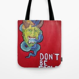 Don't Be Fooled Tote Bag