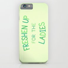 Freshen Up for the Ladies iPhone 6s Slim Case