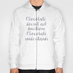 Chocolate understands, inspiration quote, coffeehouse, bar, restaurant, home decor, interior design Hoody